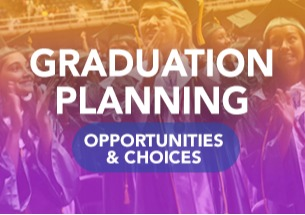 Graduating Seniors, text reads: Graduation Planning | Opportunities and Choices