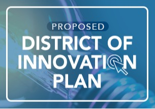 Blue background with a light bulb, text reads: Proposed District of Innovation Plan