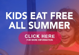 Text reads: Kids Eat Free! All Summer