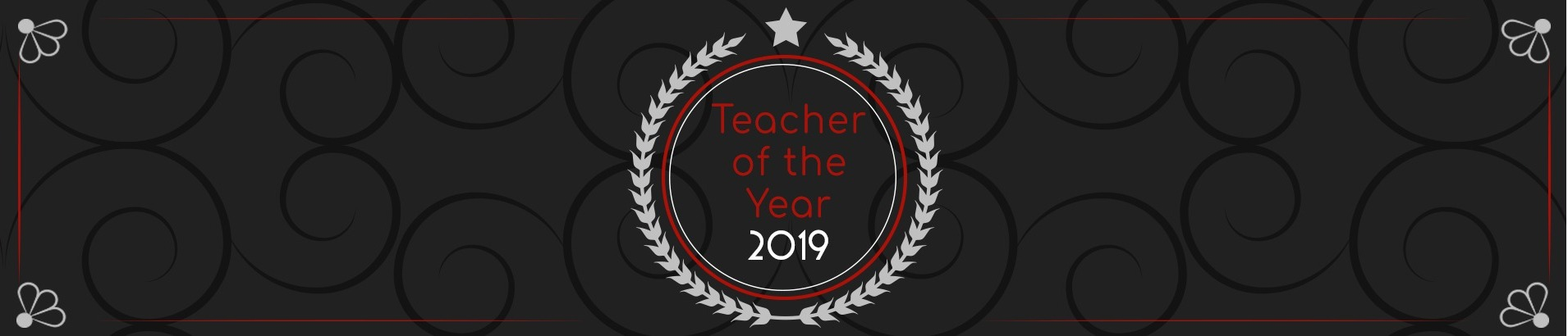 black background with white wreath and star, text inside of circle reads: Teacher of the year 2019