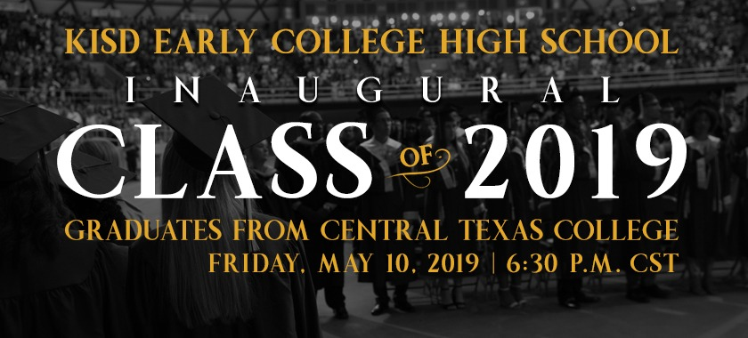 KISD Early College High School Inaugural Class of 2019, watch this historic graduation from CTC.