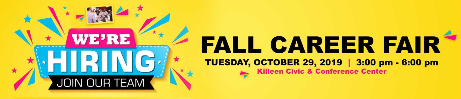 Fall Career Fair Web Banner promoting the October 29th Career Fair that will be held at the Killeen Civic and Conference Center from 3:00 pm to 6:00 pm.