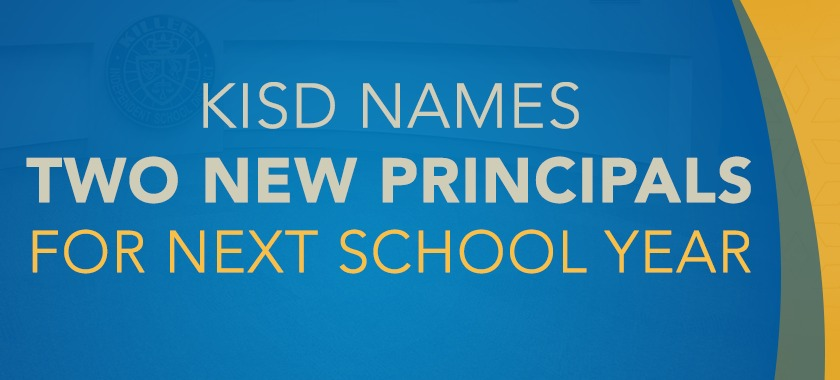 Blue and Yellow banner, text reads: KISD Names Two New Principals For Next School Year
