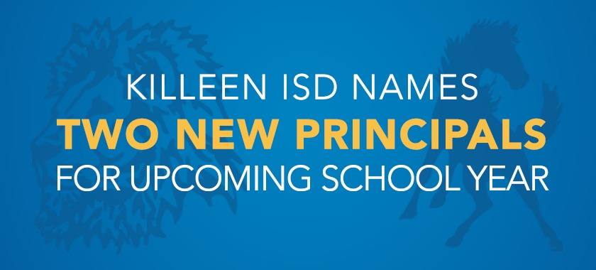 Blue gradient background, Text reads: Killeen ISD Names Two New Principals For Upcoming School Year