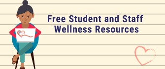 Resources to promote Social-Emotional Learning, Mental Health Awareness, and Self-Care Awareness.