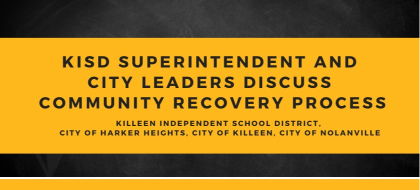 KISD Superintendent, City Leaders Discuss Recovery Process