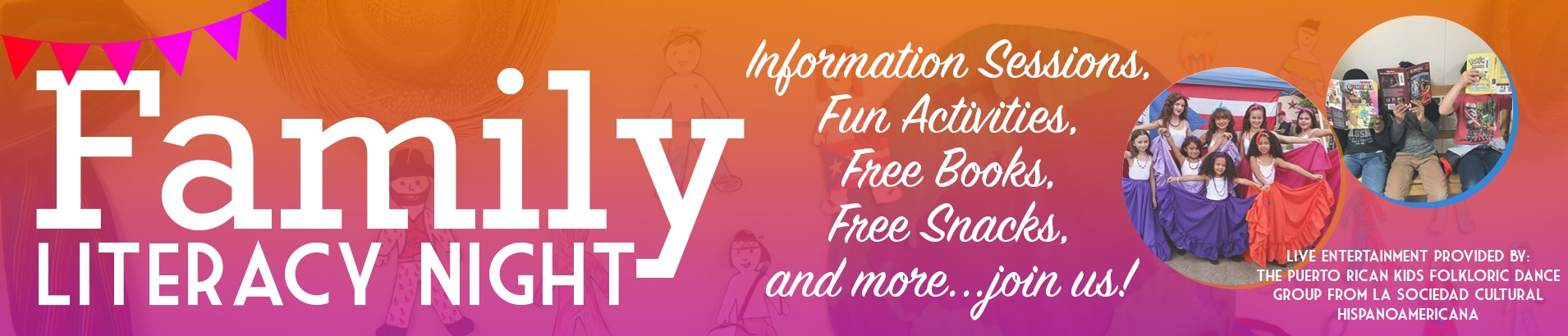 Family Literacy Night Web Banner: text reads - Information Sessions, Fun Activities, Free Books, Free Snacks, and more...join us!