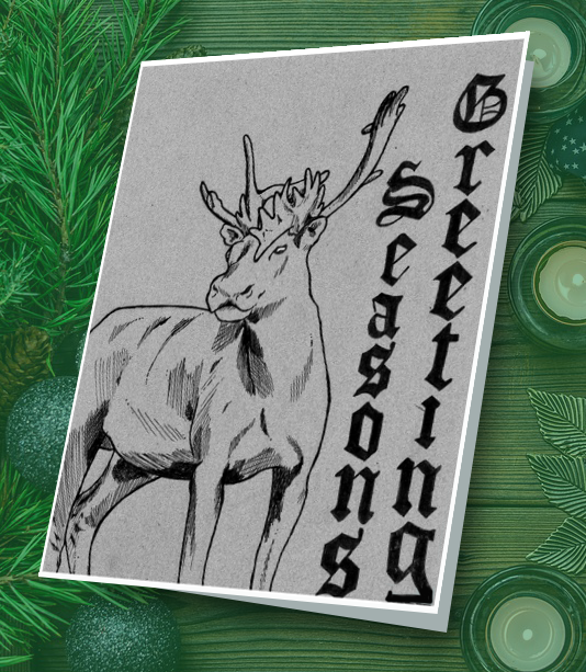 Student drawing of a moose with the text Season Greetings on the left side of the moose.