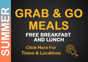 Grab and Go Meals for all children, free breakfast and lunch, click here for times and locations