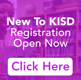 New To KISD Registration Open Now, Click Here To Register